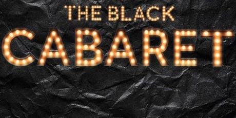 Black and Boujee Presents: The Black Cabaret tickets