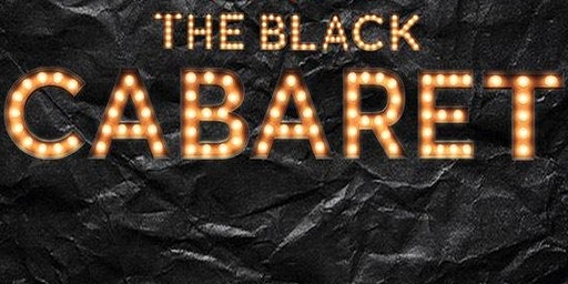 Black and Boujee Presents: The Black Cabaret