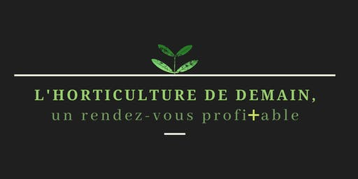Horticulture de demain, un rendez-vous profitable