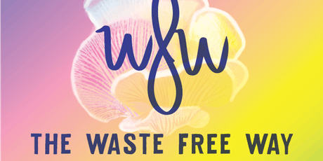 Waste Free Wellness; Self care for the consciously minded tickets