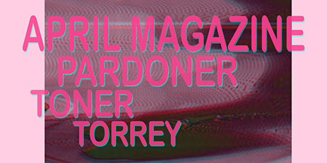 APRIL MAGAZINE, Pardoner, Toner, and Torrey tickets