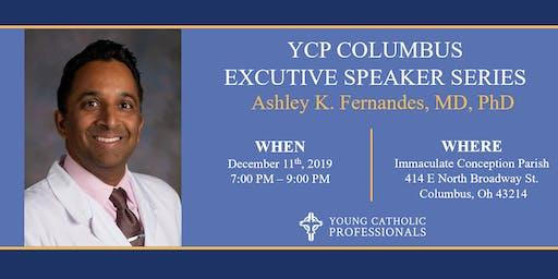 Executive Speaker Series: Dr.Ashley K. Fernandes