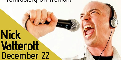 Tomfoolery On Tremont // NICK VATTEROTT & Special Guests