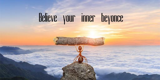 BELIEVE your inner beyonce