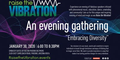 """Raise the Vibration"" an evening gathering. "" Embracing Diversity!"""