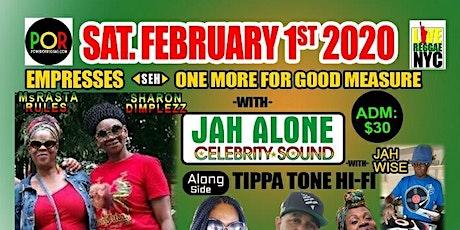 Jah Alone Celebrity Sound w/ Sharon Dimplezz &Ms RastaRules  tickets