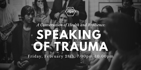 Speaking of Trauma:  A Conversation of Health and Resilience tickets