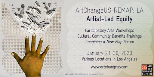 For Reps of Orgs Below $5M: ArtChangeUS REMAP: LA Artist-Led Equity