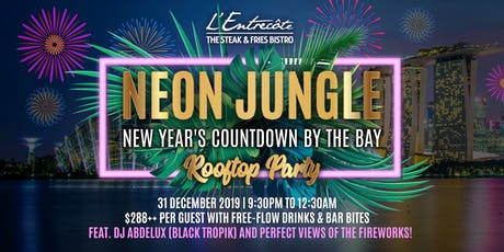 L'Entrecôte Customs House's NEON JUNGLE New Year's Countdown by the Bay tickets