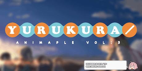 AniMaple Vol 3: YuruKura tickets