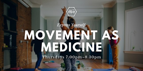 Express Yourself: Movement as Medicine tickets