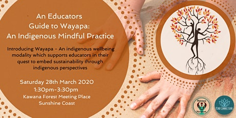 An Educators Guide to Wayapa: An Indigenous Mindful Practice tickets