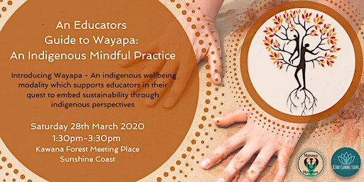 An Educators Guide to Wayapa: An Indigenous Mindful Practice