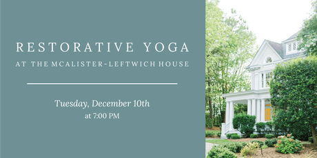 Restorative Yoga at McAlister-Leftwich House tickets