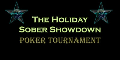 The Holiday Sober Showdown Poker Tournament