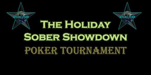 The Holiday Sober Showdown Poker Tournament