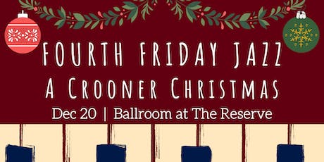 Fourth Friday Jazz: A Crooner Christmas tickets