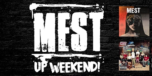 MEST UP WEEKEND!