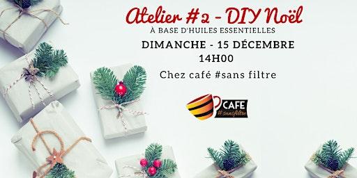 Atelier #2 - DIY Noël