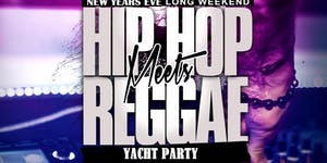 HIPHOP MEETS REGGAE ON THE WATER NEW YEARS EVE 2020...