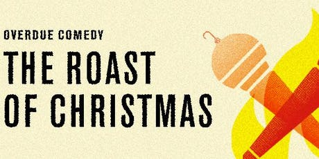 The Roast of Christmas tickets