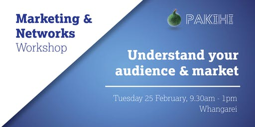 Pakihi Workshop: Marketing & Networks - Whangarei