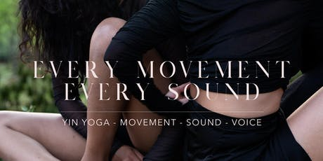 EVERY MOVEMENT EVERY SOUND - tickets