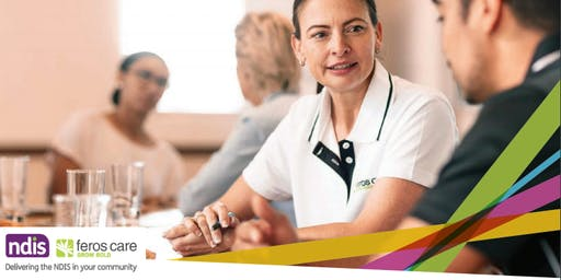 NDIS Webinar- How to get the most out of your NDIS plan (FEROS CARE)