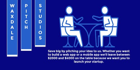 Pitch your startup idea to us we'll make it happen (Monday-Friday 3:15pm). tickets