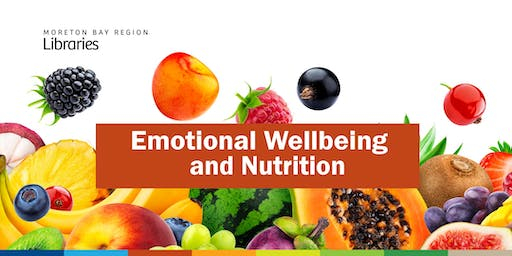 Emotional Wellbeing and Nutrition - Bribie Island Library