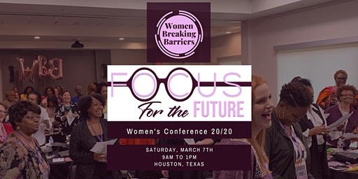 FOCUS FOR THE FUTURE  Conference Presented by Women Breaking Barriers