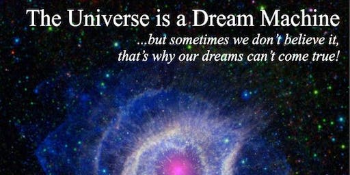 The Universe is a Dream Machine December 28, 2019