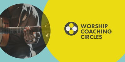 Worship Arts Coaching Circles