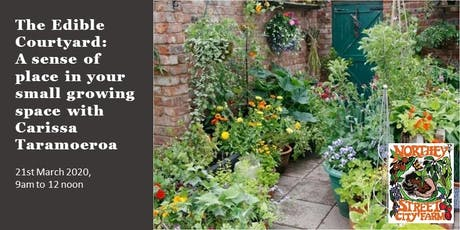 The Edible Courtyard: A sense of place in your small growing space tickets