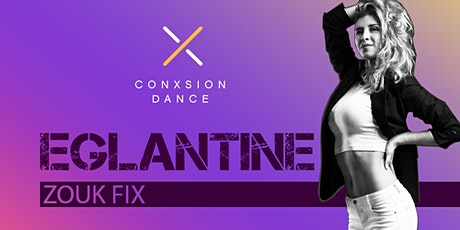 ZOUK FIX - Eglantine Special Edition tickets