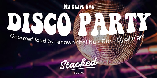 Stacked Social - Nu Years Eve Disco Party