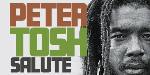 Peter Tosh Salute! Featuring Prezident Brown, Bobby Tenna, and More!