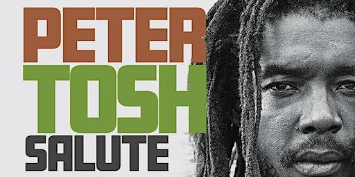 Peter Tosh Salute! Featuring Prezident Brown + Kulcha Knox + Reggae Angels + Bobby Tenna + Kurrency King + Jah Warri + DJ Young Fyah