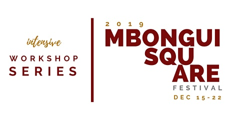 2019 MBONGUI SQUARE FESTIVAL // WORKSHOP SERIES tickets