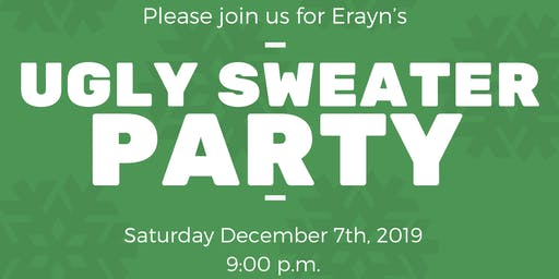 Erayn's Ugly Sweater Party