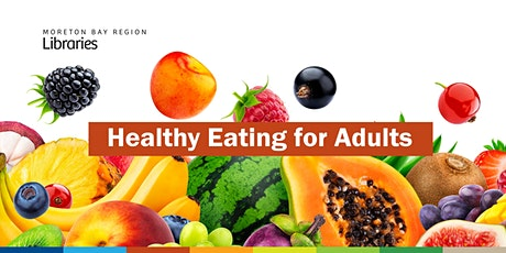 CANCELLED - Healthy Eating for Adults - Deception Bay Library tickets