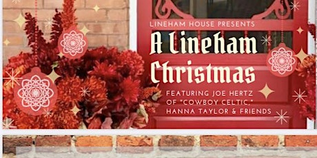 A Lineham Christmas w Joe Hertz, Hanna Taylor & Friends tickets