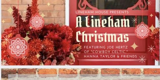 A Lineham Christmas w Joe Hertz, Hanna Taylor & Friends