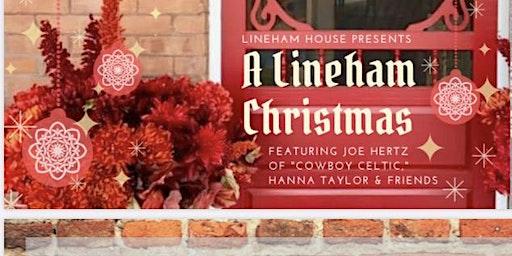 A Lineham Christmas w Joe Hertz, Hanna Taylor & Friends