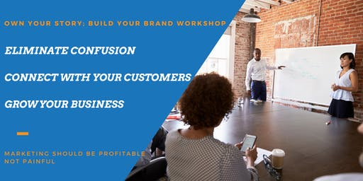 Own Your Story; Build Your Brand Live Workshop