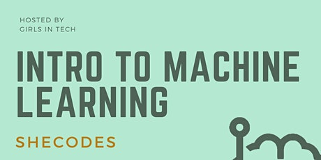 SheCODES: Intro to Machine Learning tickets