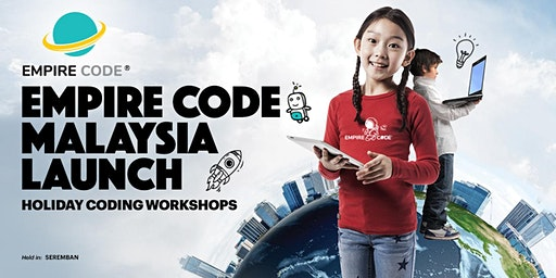 Empire Code Malaysia Holiday Coding Workshops in Seremban. Ages 7 to 19.
