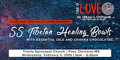55 Tibetan Healing Bowls, Essential Oils & Chocolate, Pass Christian, MS