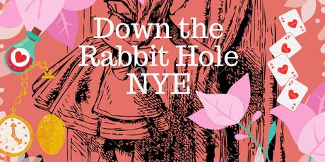 Down The Rabbit Hole New Years Eve 2019 tickets