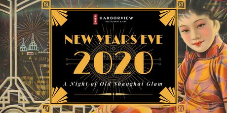 New Year's Eve 2020: Fireworks & Old School Shanghai Glamour at Harborview! tickets